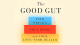 7 Valuable Lessons From The Good Gut