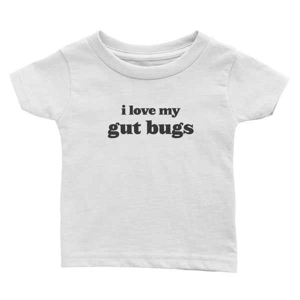 I Love My Gut Bugs - Baby Tee