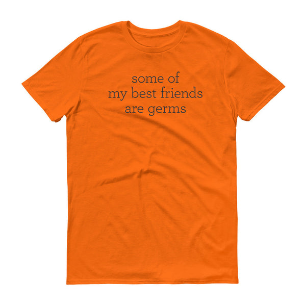 Some Of My Best Friends Are Germs - Men's Tee