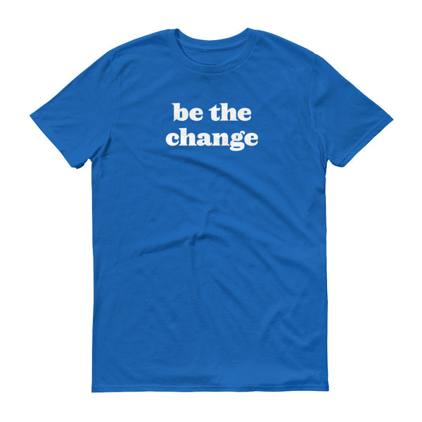 Be The Change - Men's Tee