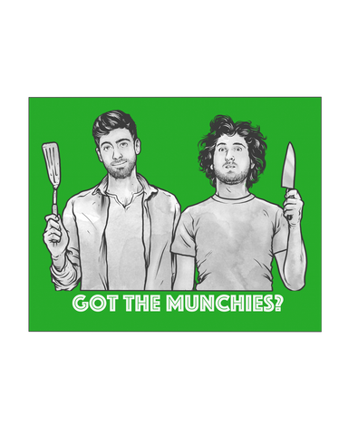 "Got The The Munchies? Poster (8""-10"")"