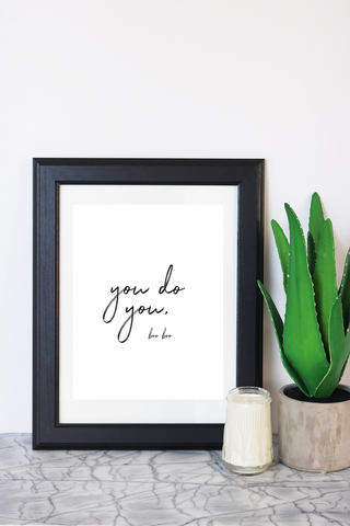 You Do You Art Print