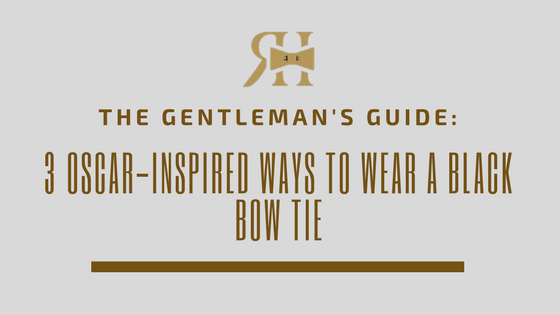 3 Oscar-Inspired Ways to Wear a Black Bow Tie