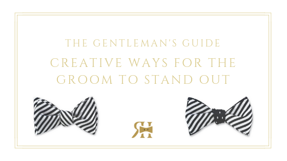 Creative Ways for the Groom to Stand Out