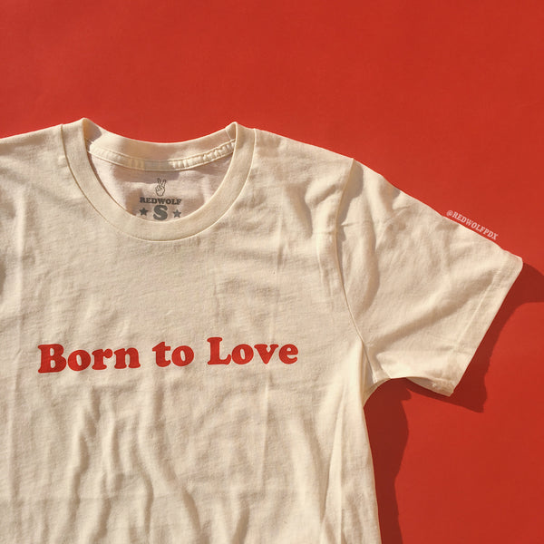 BORN TO LOVE TEE