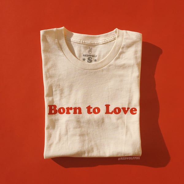 T-Shirts - BORN TO LOVE TEE - REDWOLF