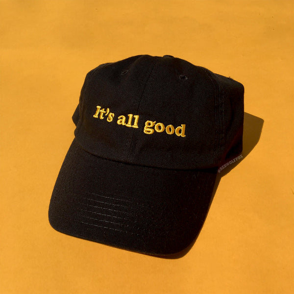 IT'S ALL GOOD :)  Baseball Cap