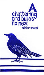 Fair Trade African bluebird tea towel - A chattering bird builds no nest.