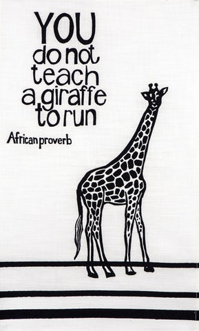 "Hand printed african proverb tea towel feat. giraffe and text saying ""you do not teach a giraffe to run"" in black"
