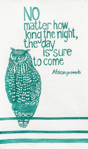 "fair trade hand printed african proverb tea towel feat. image of owl and text saying ""no matter how long the night, the day is sure to come"" in mint"
