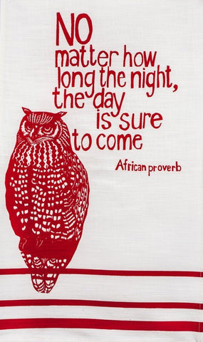 "fair trade hand printed african proverb tea towel feat. image of owl and text saying ""no matter how long the night, the day is sure to come"" in red"