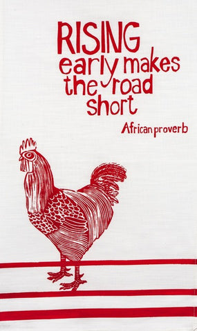 "fair trade hand printed african proverb tea towel feat. image of rooster with text saying ""rising early makes the road short"" in red"