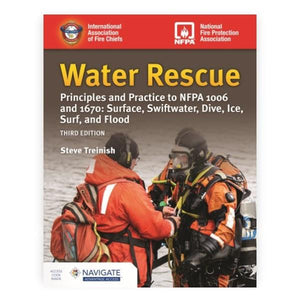 Jones & Bartlett: Water Rescue - Principles and Practice to NFPA 1006 and 1670: Surface, Swiftwater, Dive, Ice, Surf, and Flood includes Navigate Advantage Access Third Edition