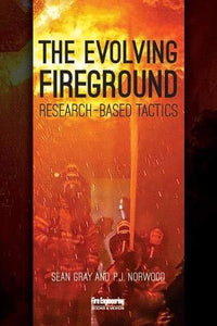 Fire Engineering Books: The Evolving Fireground: Research-Based Tactics