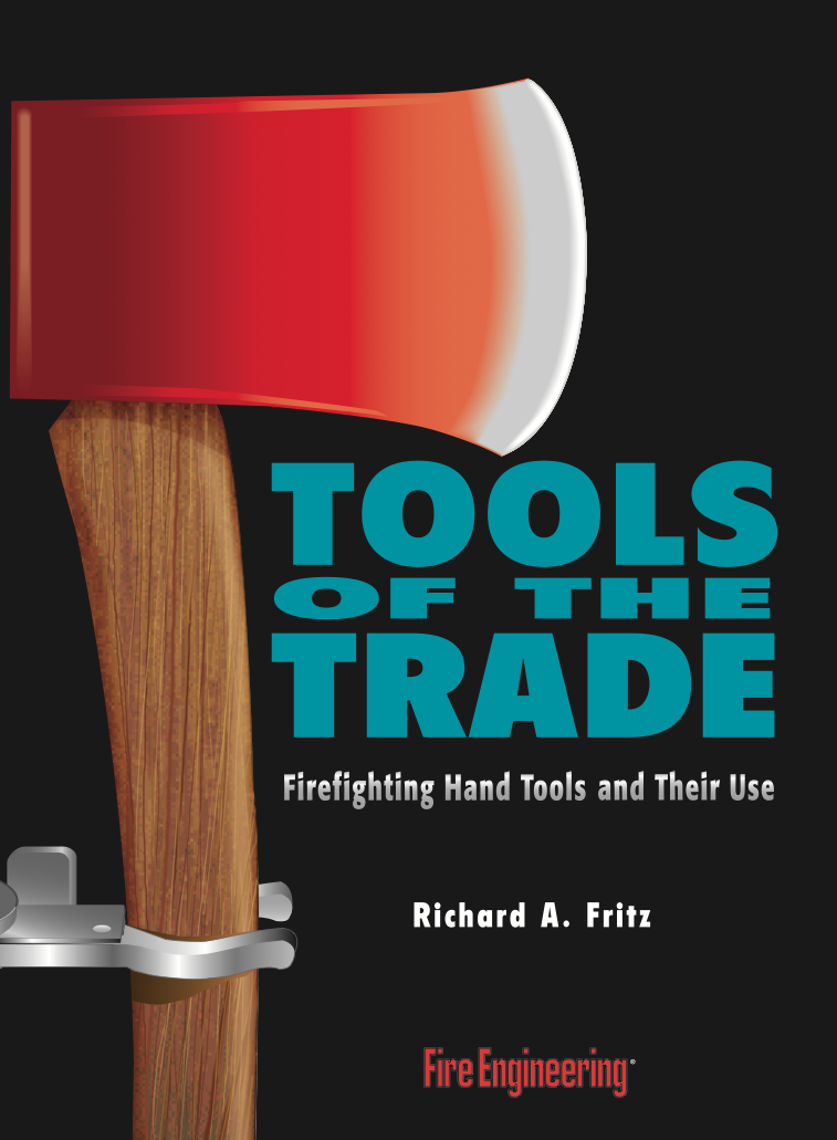 Fire Engineering Books: Firefighting Hand Tools and Their Use