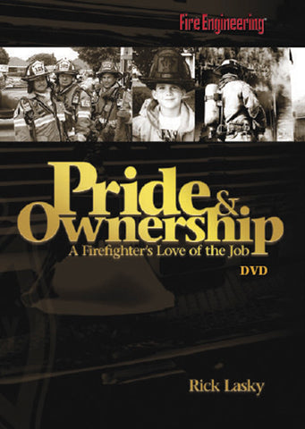 Fire Engineering: Pride & Ownership: A Firefighter's Love of the Job DVD
