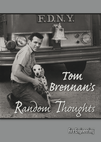 Fire Engineering: Tom Brennan's Random Thoughts