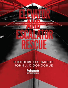 Fire Engineering Books: Elevator & Escalator Rescue: A Comprehensive Guide, 2nd Edition