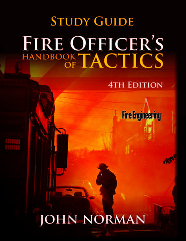 Fire Engineering Books: Fire Officer's Handbook of Tactics, 4th Edition Study Guide