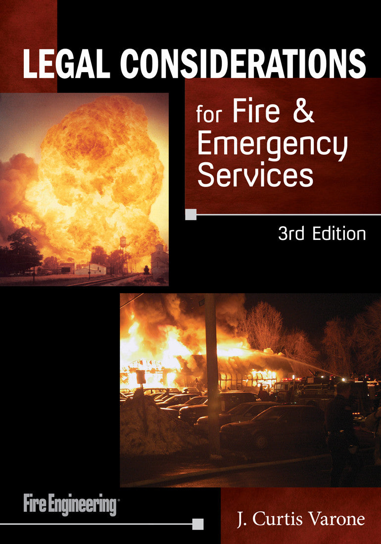 Fire Engineering Books: Legal Considerations For Fire & Emergency Services, 3rd Edition