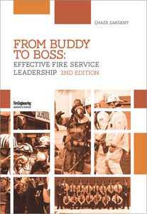 Fire Engineering Books: From Buddy to Boss: Effective Fire Service Leadership, 2nd Ed