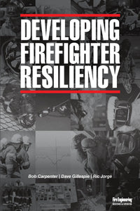 Fire Engineering: Developing Firefighter Resiliency