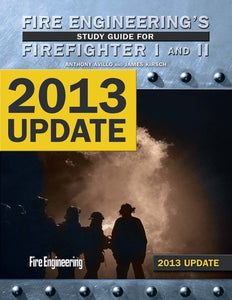 Fire Engineering's Study Guide for Firefighter I and II 2013 Update