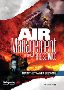 Fire Engineering Books: Air Management for the Fire Service - Train The Trainer Sessions