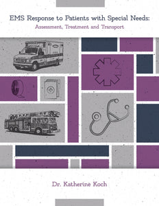 Fire Engineering Books: EMS Response to Patients with Special Needs: Assessment, Treatment, and Transport