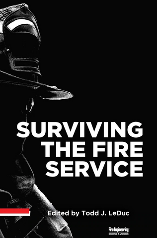Fire Engineering: Surviving the Fire Service