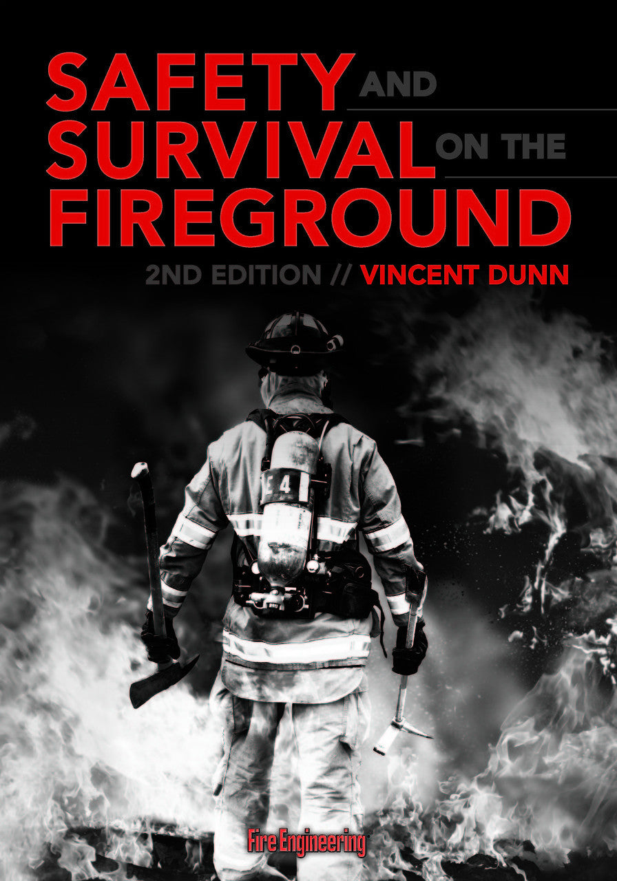 Fire Engineering Books: Safety and Survival On The Fireground, 2nd Edition