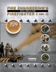 Fire Engineering Books: Fire Engineering's Skill Drills for Firefighter I&II - 2019 Update