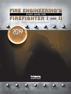 Fire Engineering Books: Fire Engineering's Study Guide for Firefighter I&II, 2019 Update