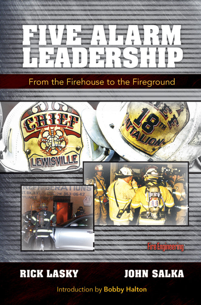 Fire Engineering Books: Five Alarm Leadership: From the Firehouse to the Fireground