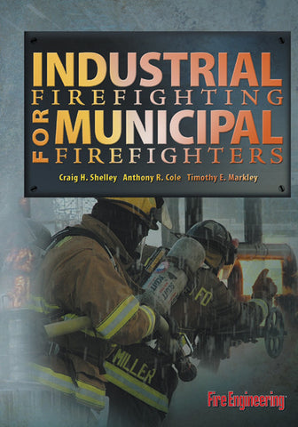 Fire Engineering Books: Industrial Firefighting for Municipal Firefighters
