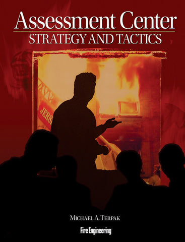 Fire Engineering Books: Assessment Center Strategy and Tactics