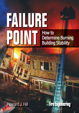 Fire Engineering Books: Failure Point: How to Determine Burning Building Stability