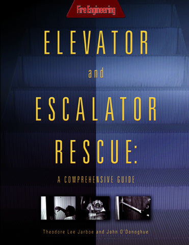 Fire Engineering Books: Elevator and Escalator Rescue