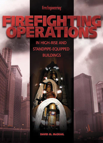 Fire Engineering Books: Firefighting Operations In High-Rise & Standpipe Equipped Buildings