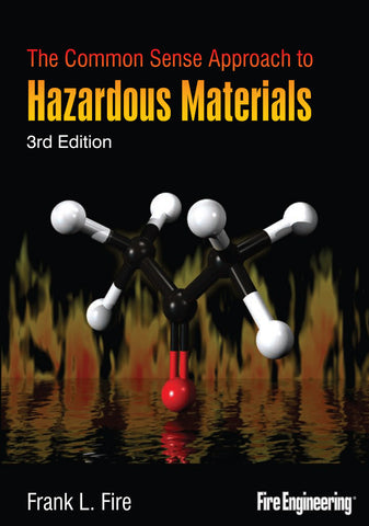 Fire Engineering: The Common Sense Approach to Hazardous Materials, Third Edition