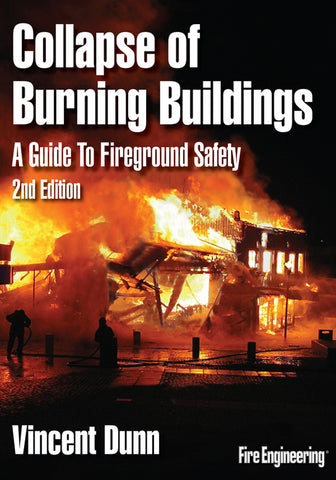 Fire Engineering Books: Collapse of Burning Buildings 2nd Edition