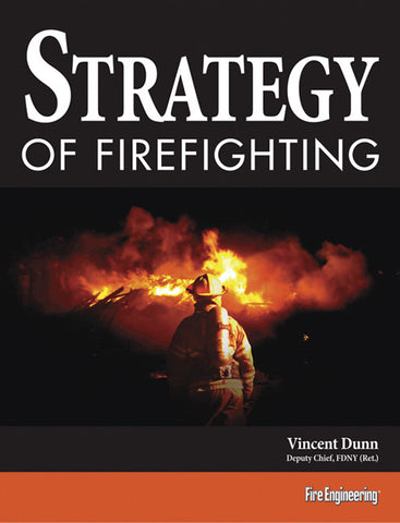 Fire Engineering: Strategy of Firefighting