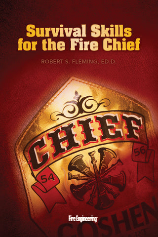 Fire Engineering: Survival Skills for the Fire Chief