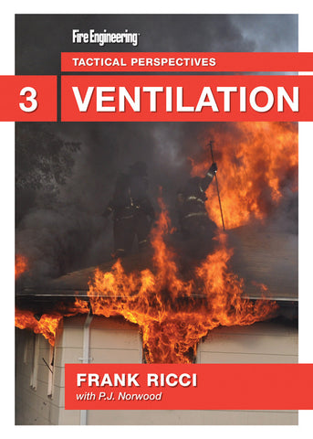 Fire Engineering: Tactical Perspectives DVD #3 - Ventilation