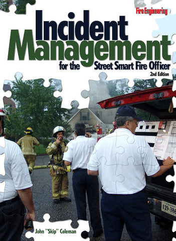 Fire Engineering Books: Incident Management for the Street-Smart Fire Officer, Second Edition