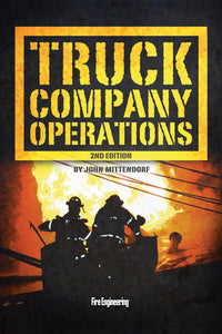 Fire Engineering: Truck Company Operations, Second Edition