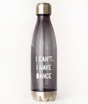 "Graphite colored ""I Can't, I Have Dance"" Water Bottle"