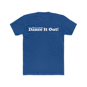 When in Doubt Dance it Out T-Shirt - Adult