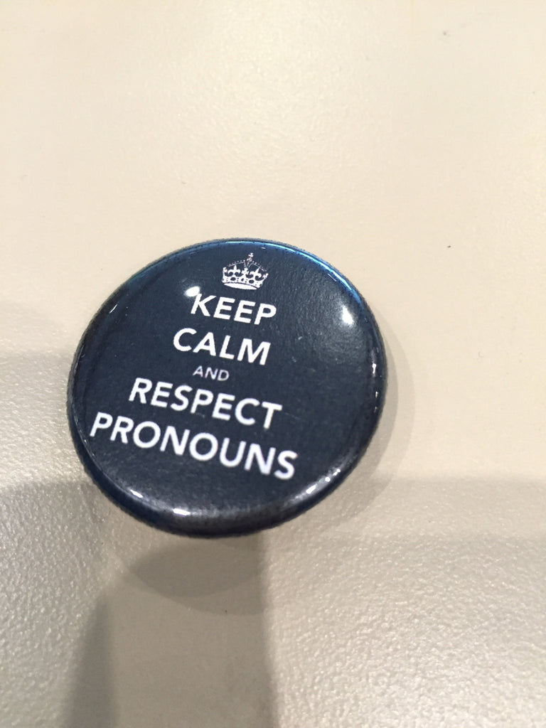 Keep Calm & Respect Pronouns!