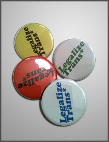 Legalize Trans* buttons